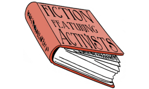 fiction featuring activists